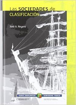 Sociedades De Clasificacion, Las por Jose Antonio Reyero Lopez epub