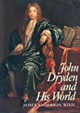 John Dryden and His World, James A. Winn, 0300045913