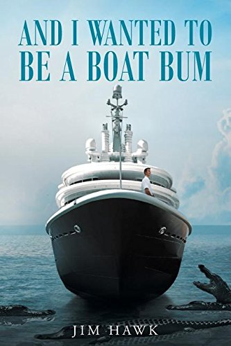 And I Wanted to Be a Boat Bum