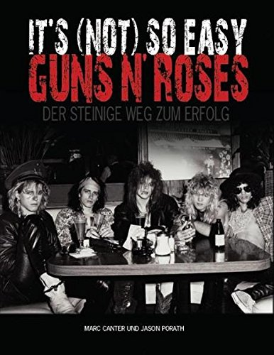 Guns N Roses - Its (Not) So Easy - Der steinige Weg zum Erfolg (Appetite For Destruction)