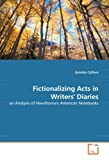 Fictionalizing Acts in Writers' Diaries, C&aacute and Geraldo ffaro, 363926889X