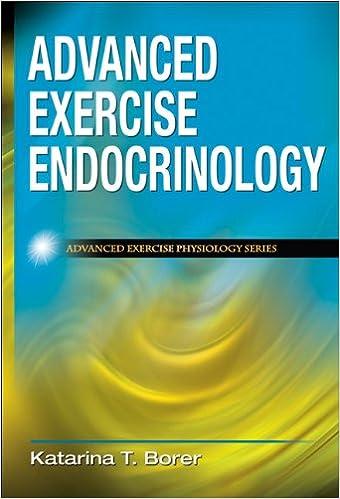 Advanced Exercise Endocrinology (Advanced Exercise Physiology)