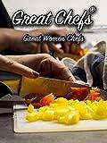 Great Chefs: Great Women Chefs