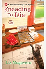 Kneading to Die (A Pawsitively Organic Mystery) Mass Market Paperback