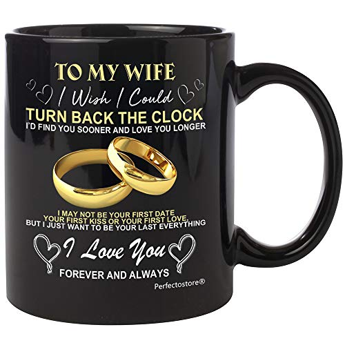 To My Wife I wish I could TURN BACK THE CLOCK - Christmas presents gifts Idea for her, birthday gifts, Best wedding anniversary gift for Women, Husband, Him Coffee Mug 11oZ