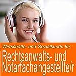 Wirtschafts- und Sozialkunde für Rechtsanwalts- und Notarfachangestellte / -angestellter | Ben Reichgruen