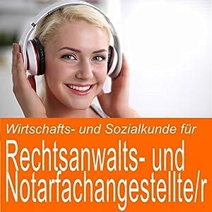 Wirtschafts- und Sozialkunde für Rechtsanwalts- und Notarfachangestellte / -angestellter Hörbuch