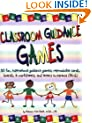 Classroom Guidance Games: 50 Fun, Inspirational Guidance Games; Reproducible Cards, Boards & Worksheets; and Letters to Parents book w/ CD