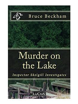 Murder on the Lake (Detective Inspector Skelgill Investigates Book 4) by [Beckham, Bruce]