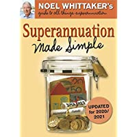 Superannuation Made Simple (Updated for 2020/20201) 2/e: Noel Whittaker's guide to all things superannuation