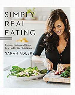 Book Cover: Simply Real Eating: Everyday Recipes and Rituals for a Healthy Life Made Simple