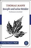 Joseph und seine Brüder: Vier Romane in einem Band (Fischer Klassik Plus 7)