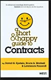 A Short & Happy Guide to Contracts, David G. Epstein, Bruce A. Markell, Lawrence Ponoroff, 0314277935