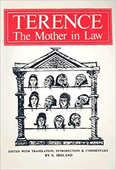 Terence: The Mother-in-Law (Latin and English Edition) by Terence (1990-05-01)