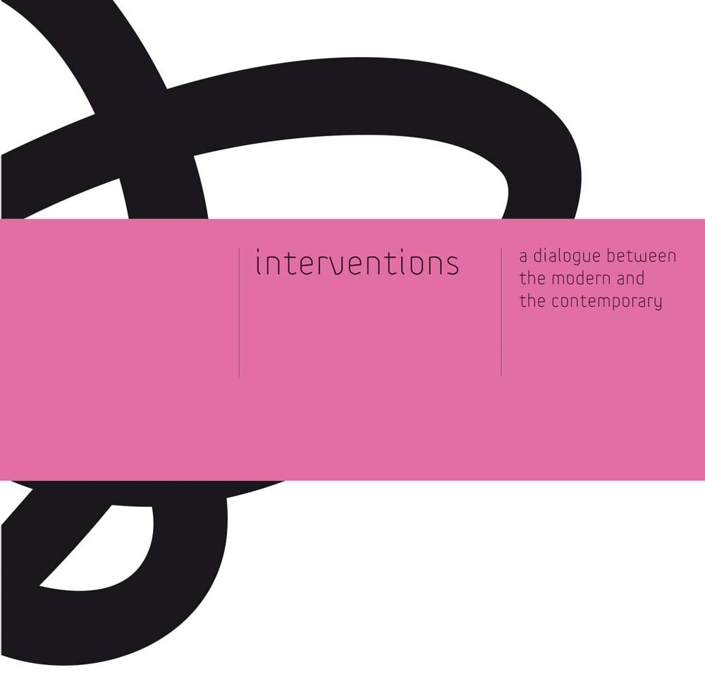 Interventions: A dialogue between the Modern and the Contemporary PDF