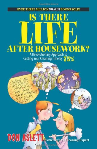 Is There Life After Housework?: A Revolutionary Approach to Cutting Your Cleaning Time 75% PDF