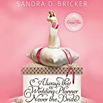 Always the Wedding Planner, Never the Bride | Sandra D. Bricker