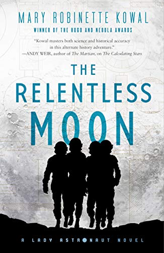 Book Cover: The Relentless Moon: A Lady Astronaut Novel