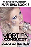 Martian Conquest: The Adventures of Mari Shu 2
