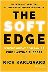 The Soft Edge: Where Great Companies Find Lasting Success by Rich Karlgaard (2014-04-07)
