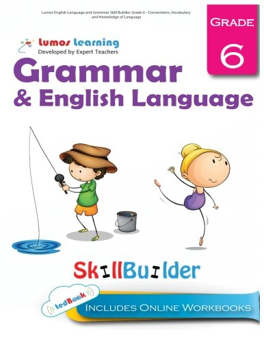 Lumos English Language and Grammar Skill Builder, Grade 6 - Conventions, Vocabulary and Knowledge of Language: Plus Online Activities, Videos and Apps (Lumos Language Arts Skill Builder) (Volume 2)