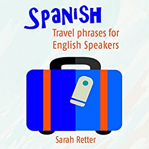 Spanish: Travel Phrases for English Speakers Audiobook