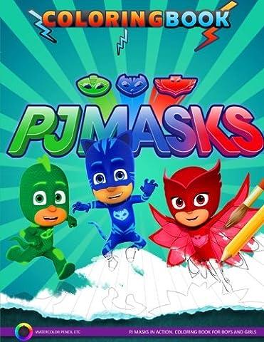 PJ Masks Coloring Book: PJ Masks in action. Coloring Book for Boys and Girls (Boys Action Books)