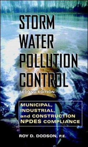 Storm Water Pollution Control: Municipal, Industrial and Construction NPDES Compliance: Municipal, Industrial, and Constructin NPDES Compliance ()
