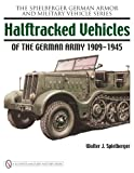 img - for Halftracked Vehicles of the German Army, 1909-1945 (Spielberger German Armor and Military Vehicle) book / textbook / text book