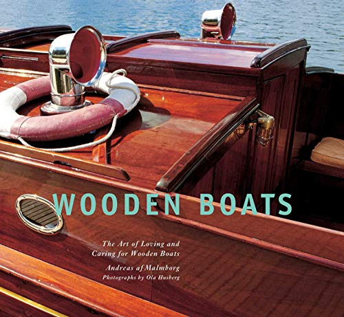 (Wooden Boats: The Art of Loving and Caring for Wooden Boats)