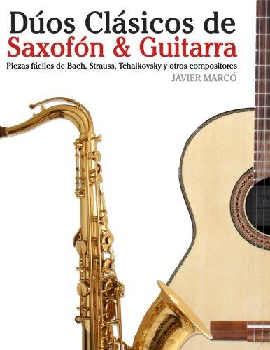 Duos Clasicos de Saxofon & Guitarra: Piezas faciles de Bach, Strauss, Tchaikovsky y otros compositores (en Partitura y Tablatura) (Spanish Edition) [Javier Marco] (Tapa Blanda)