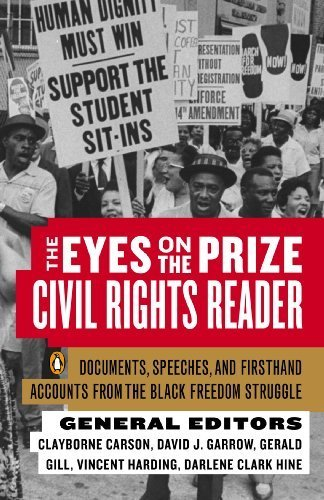 The Eyes on the Prize Civil Rights Reader: Documents, Speeches, and Firsthand Accounts from the Black Freedom Struggle (November 1, 1991) Paperback