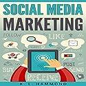 Social Media Marketing: Dominate Every Platform Audiobook by K. L. Hammond Narrated by Michael Hatak