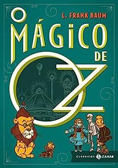 O Mágico de Oz: edição bolso de luxo (Clássicos Zahar) por [Baum, L. Frank]