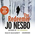 The Redeemer: A Harry Hole Thriller, Book 6 Hörbuch von Jo Nesbo Gesprochen von: Sean Barrett