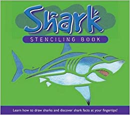 Shark Stencilling Book: Learn How To Draw Sharks and