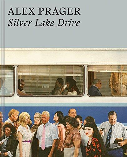 Alex Prager: Silver Lake Drive (Drive Art Fine)