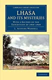 Lhasa and its Mysteries: With a Record of the Expedition of 1903-1904 (Cambridge Library Collection - Travel and Exploration in Asia)
