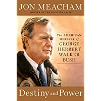 Destiny and Power: The American Odyssey of George Herbert...