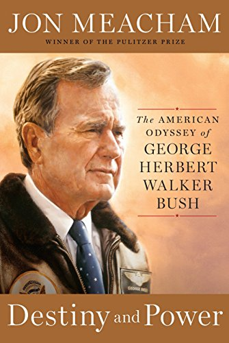 Book cover from Destiny and Power: The American Odyssey of George Herbert Walker Bush by Jon Meacham