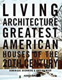 Living Architecture, Dominique Browning and Lucy Gilmour, 2759404706