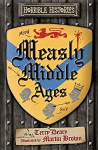 Measly Middle Ages (Horrible Histories 25th Anniversary Edition)