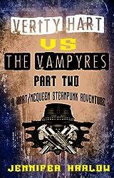 Verity Hart Vs The Vampyres: Part Two (A Hart/McQueen Steampunk Adventure Book 2)