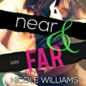 Near & Far: Lost & Found, Book 2 Audiobook by Nicole Williams Narrated by Kate Metroka