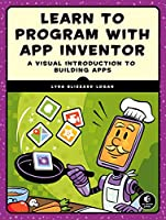 Learn to Program with App Inventor: A Visual Introduction to Building Apps Front Cover