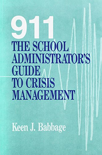911: The School Administrator's Guide to Crisis Management