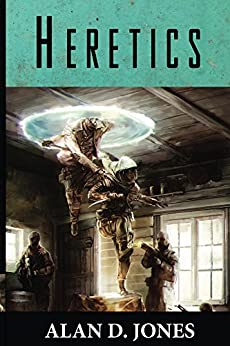Heretics (To Wrestle With Darkness Book 3) by [Jones, Alan]