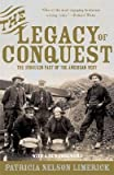 img - for The Legacy of Conquest: The Unbroken Past of the American West book / textbook / text book