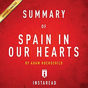 Summary of Spain in Our Hearts by Adam Hochschild   Includes Analysis Audiobook
