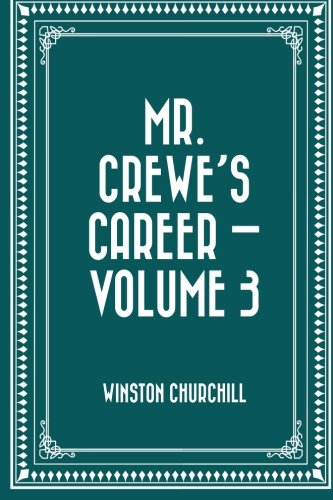 Mr. Crewe's Career by Winston Churchill